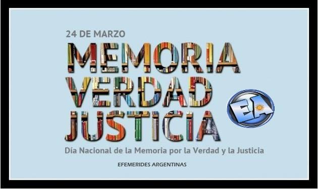 24 DE MARZO: MEMORIA VERDAD Y JUSTICIA